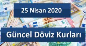 guncel-doviz-kurlari-25-nisan-2020